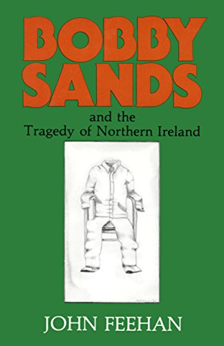 Bobby Sands: And the Tragedy of Northern Ireland (English Edition) PDF Books