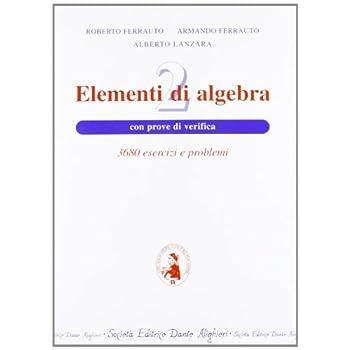Elementi Di Algebra. Con Prove Di Ingresso E Verifica. Per Le Scuole Superiori: 2
