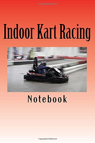Indoor Kart Racing: 150 page lined notebook