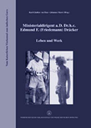 Ministerialdirigent a.D. Dr. h.c. Edmund F. (Friedemann) Dräcker: Leben und Werk