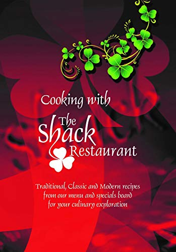 Cooking with the Shack Restaurant: Traditional, Classic and Modern recipes  from our menu and specials board for your culinary exploration (English Edition)