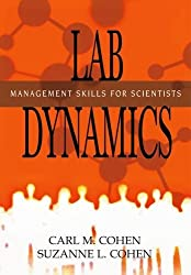 (Lab Dynamics: Management Skills for Scientists) BY (Cohen, Carl M.) on 2006