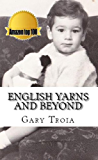 English Yarns and Beyond: A Collection of Short Stories and memoirs (The Ray Dennis Series Book 2)
