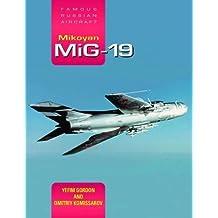 Mikoyan MIG-19: Famous Russian Aircraft