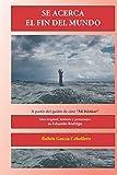 Se acerca el fin del mundo: A partir del guión 'Mi búnker'. Idea original, historia y personajes de Eduardo Rodrigo.