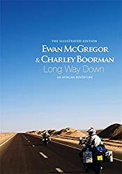 Long Way Down, The Illustrated Edition by McGregor, Ewan, Boorman, Charley (2009) Gebundene Ausgabe