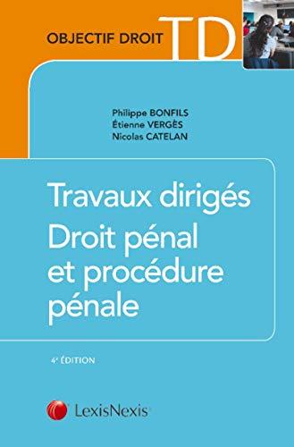 Travaux dirigés de droit pénal et de procédure pénale par Philippe Bonfils