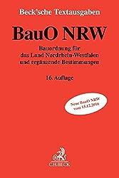 Bauordnung für das Land Nordrhein-Westfalen: mit Bauprüfungsverordnung, Prüfverordnung, Sachverständigenverordnung, Sonderbauverordnung, Camping- und ... - Rechtsstand: 1. Februar 2017