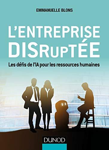 L'entreprise disruptée - Les défis de l'IA pour les ressources humaines par Emmanuelle Blons