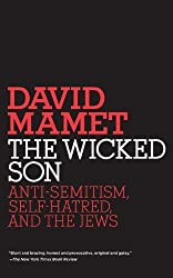 The Wicked Son: Anti-Semitism, Self-hatred, and the Jews (Jewish Encounters Series) by David Mamet (2009-09-15)