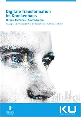 Digitale Transformation im Krankenhaus: Thesen, Potenziale, Anwendungen