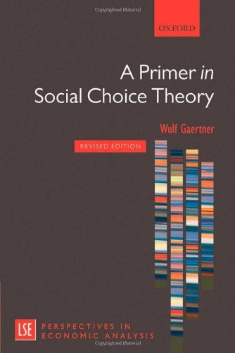 By Wulf Gaertner - A Primer in Social Choice Theory: Revised Edition (London School of Economics Perspectives in Economic Analysis) (Revised edition)