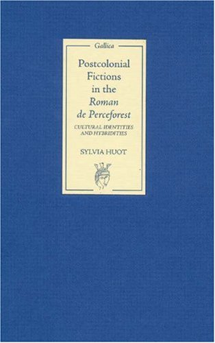 Postcolonial Fictions in the <I>Roman de Perceforest</I>: Cultural Identities and Hybridities (1) (Gallica)