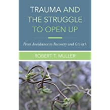 Trauma and the Struggle to Open Up: From Avoidance to Recovery and Growth