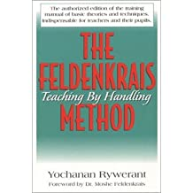[(The Feldenkrais Method: Teaching by Handling)] [Author: Yochanan Rywerant] published on (January, 2006)