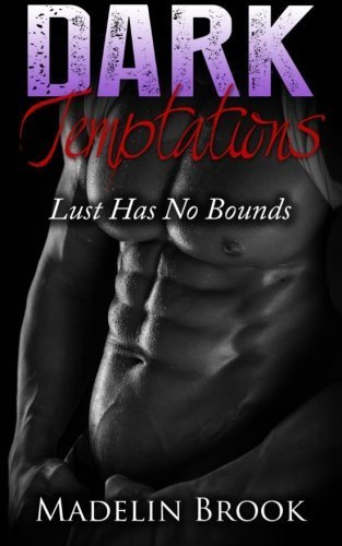Dark Temptations: Lust Has No Bounds (Step Brother Romance) (Volume 2) by Madelin Brook (2015-05-14)