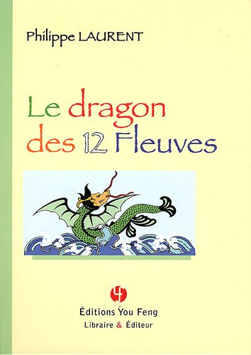 Le dragon des 12 fleuves