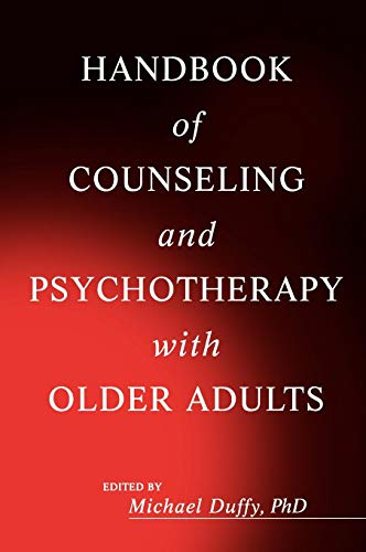Handbook of Counseling and Psychotherapy with Older Adults (Wiley Series in Adulthood and Aging)