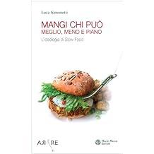 Mangi, Chi Puo: Meglio, Meno E Piano: L'Ideologia Di Slow Food (Arare, Band 1)