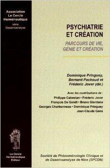 Psychiatrie et cration : Parcours de vie, gnie et cration de Dominique Pringuey,Bernard Pachoud,Frdric Jover ( 28 juillet 2014 )