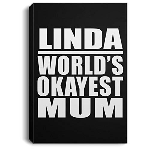 Designsify Linda Worlds Okayest Mum - Canvas Portrait Leinwandbild Portrait 20x30 cm Wand-Dekoration - Geschenk zum Geburtstag Jahrestag Muttertag Vatertag Ostern