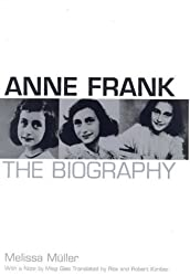 Anne Frank: The Biography by Melissa Muller (1999-04-19)