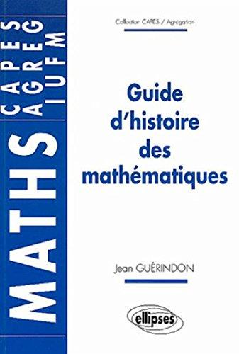 Guide d'histoire des mathématiques par Jean Guérindon