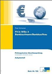 Fit in WiSo 3, Prüfungstrainer Abschlussprüfung. Programmierte Übungsaufgaben und erläuterte Lösungen für Bankkaufleute.