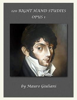 120 Right Hand Studies by Mauro Giuliani (English Edition) par [Giuliani, Mauro]