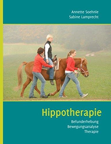 Hippotherapie: Befunderhebung – Bewegungsanalyse – Therapie