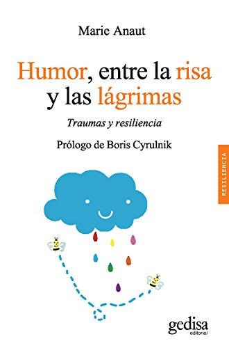 Humor, entre la risa y las lágrimas: Traumas y resiliencia (Psicología/ Resiliencia nº 100627)