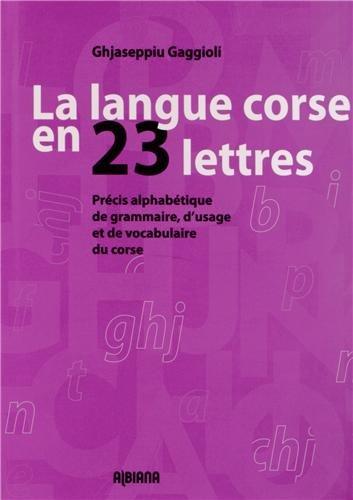 La langue corse en 23 lettres par Ghjaseppiu Gaggioli