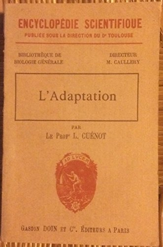 L'adaptation. encyclopédie scientifique.