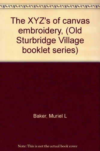 Sturbridge-serie (The XYZ's of canvas embroidery, (Old Sturbridge Village booklet series))