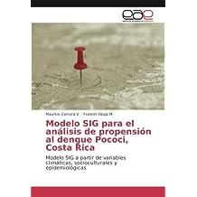 Modelo SIG para el an??lisis de propensi??n al dengue Pococi, Costa Rica: Modelo SIG a partir de variables clim??ticas, socioculturales y epidemiol??gicas by Mauricio Zamora V. (2016-07-06)