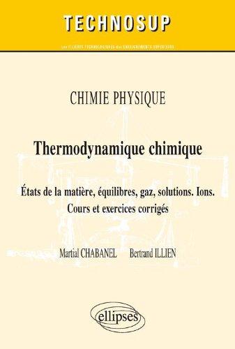 Chimie Physique Thermodynamique Chimique États de la Matière Équilibres Gaz Solutions Ions Niveau B