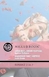 Greek Boss, Dream Proposal / Boardroom Baby Surprise: Greek Boss, Dream Proposal / Boardroom Baby Surprise (Mills & Boon Romance) by Barbara McMahon (2009-08-07)