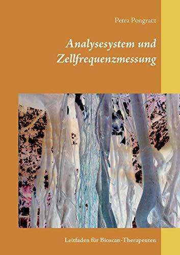 Analysesystem und Zellfrequenzmessung: Leitfaden für Bioscan-Therapeuten