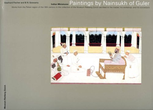 Paintings by Nainsukh of Guler: Works from the Pahari Region of the 18th Century in the Collection of the Museum Rietberg Zurich Ascribed to the Maste (Rietberg Museum)