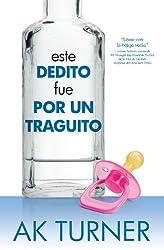 Este Dedito Fue Por Un Traguito (Spanish Edition)