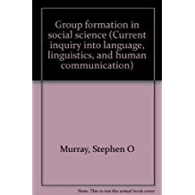 Group formation in social science (Current inquiry into language, linguistics...