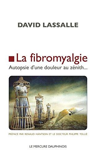 La fibromyalgie: Autopsie d'une douleur au zénith...
