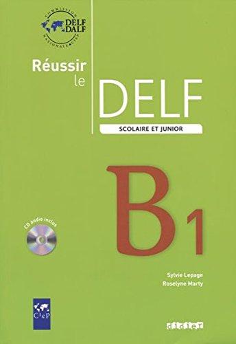 Réussir Le Delf Scolaire. Niveau B1. Livre De L'Élève (+  CD) por Vv.Aa.