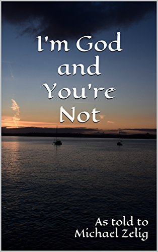 Book cover image for I'm God and You're Not