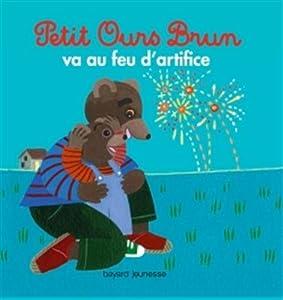 "Afficher ""Petit Ours Brun<br /> Petit Ours Brun va au feu d'artifice"""