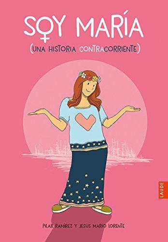 Soy María: Una historia contracorriente (Laude) por Pilar Ramírez Carbonero