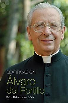 Beatificación de Álvaro del Portillo: Madrid, 27 de septiembre de 2014 (Spanish Edition) par [Beatificación Álvaro del Portillo, Comité Organizador]