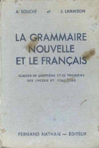 La grammaire nouvelle et le français classes de quatrième et de troisième des lycées et collèges et des Cours Complémentaires