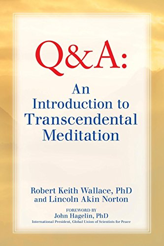 An Introduction to TRANSCENDENTAL MEDITATION: Improve Your Brain Functioning,  Create Ideal Health, and Gain Enlightenment Naturally, Easily, and Effortlessly