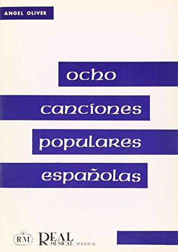 Angel Oliver: Ocho Canciones Populares Españolas a Tres Voces Iguales